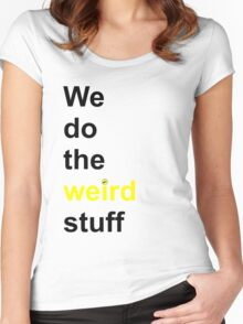 We do the weird stuff (hammer dot of i) Women's Fitted Scoop T-Shirt