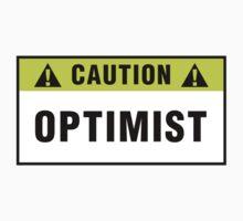 Caution: Optimist. T-shirts & stickers. by Zero Dean