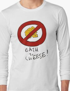 Eath to Cheese Long Sleeve T-Shirt