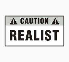 Caution: Realist. T-shirts & stickers. by Zero Dean