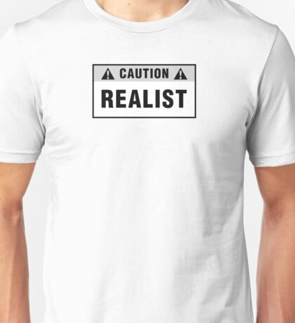 Caution: Realist. T-shirts & stickers. Unisex T-Shirt