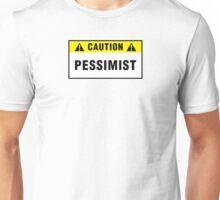 Caution: Pessimist. T-shirts & stickers. Unisex T-Shirt