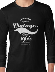 Premium Quality Vintage Since 1966 Limited Edition Long Sleeve T-Shirt