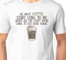 Coffee - Start Lying To Me Now Unisex T-Shirt