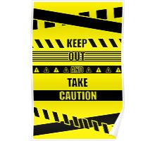 Keep out and take Caution Quotes Poster