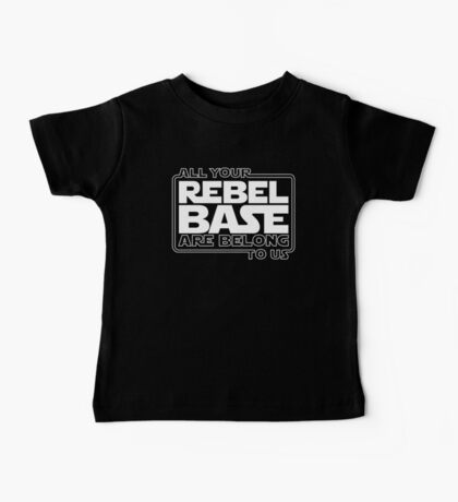 All Your Rebel Base Baby Tee