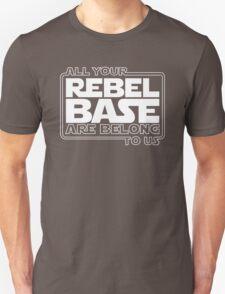 All Your Rebel Base Unisex T-Shirt
