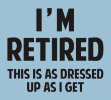 I'm Retired by BrightDesign