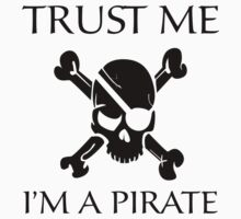 Trust Me I'm A Pirate by BrightDesign
