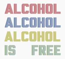 alcohol is free by thegreatqueen