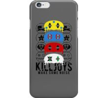 Killjoys, make some noise. iPhone Case/Skin