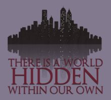 There Is A World Hidden Within Our Own - Mortal Instruments by LovelyOwls