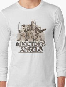 The Doctor's Angels Long Sleeve T-Shirt