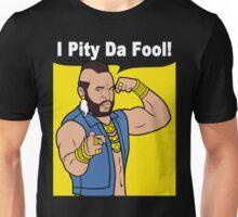 Mr T I Pity Da Fool Unisex T-Shirt