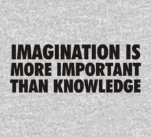 Imagination is more important than knowledge by FC Designs