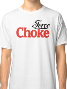 Force Choke Classic T-Shirt