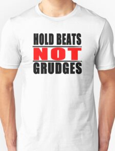 Hold Beats not Grudges T-Shirt