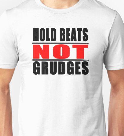 Hold Beats not Grudges Unisex T-Shirt