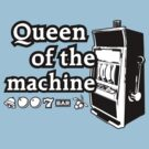Queen Of The Machine by BrightDesign