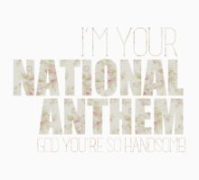 I'M YOUR NATIONAL ANTHEM V1 by HizaChu