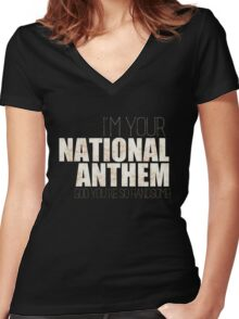 I'M YOUR NATIONAL ANTHEM V2 Women's Fitted V-Neck T-Shirt