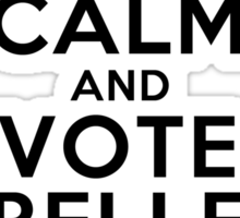 Keep Calm and Vote Belle for Mayor Sticker
