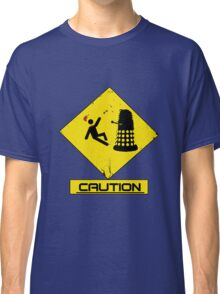 Caution Dalek! Classic T-Shirt