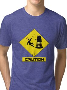 Caution Dalek! Tri-blend T-Shirt