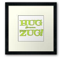 HUG from ZUG! Framed Print
