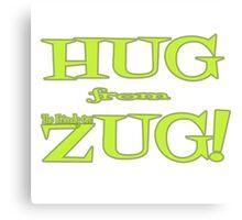 HUG from ZUG! Canvas Print