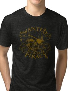 Wanted for Piracy Tri-blend T-Shirt