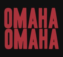 OMAHA OMAHA! (Red) by tmiller9909