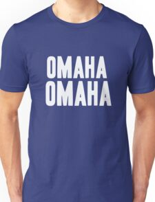 OMAHA OMAHA! (white) Unisex T-Shirt