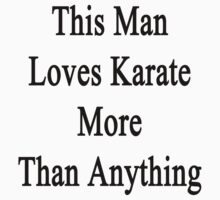 This Man Loves Karate More Than Anything  by supernova23