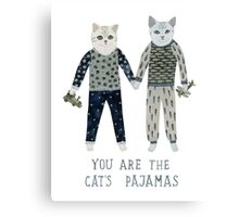 You are the Cat's Pajamas Canvas Print
