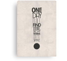One Day I Will Find The Words Canvas Print