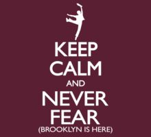 Keep Calm and Never Fear (Brooklyn is here!)  by Brittany Cofer