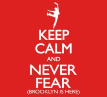 Keep Calm and Never Fear (Brooklyn is here!)  Kids Tee