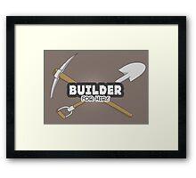 Builder For Hire Framed Print