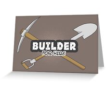 Builder For Hire Greeting Card