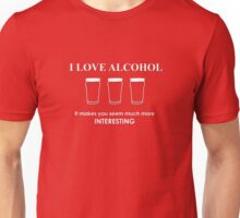 I Love Alcohol Unisex T-Shirt