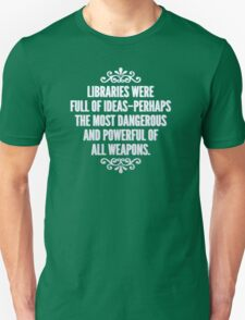 Libraries were full of ideas - Throne of Glass quote Unisex T-Shirt