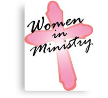 Women in Ministry Canvas Print