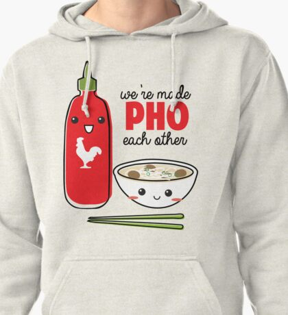 We're Made PHO Each Other Pullover Hoodie