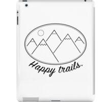 Happy Trails! iPad Case/Skin