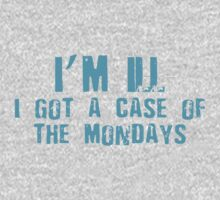 I'm Ill I Got A Case Of The Mondays Kids Clothes
