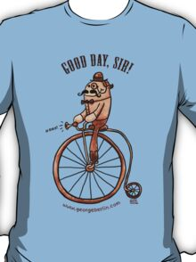 Good Day, Sir! T-Shirt