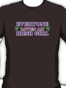 Everyone Loves An Irish Girl St Patricks Day T-Shirt