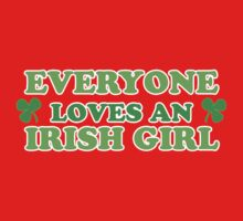 Green Everyone Loves An Irish Girl St Patricks by CarbonClothing