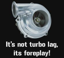 Turbo lag is foreplay! by bigredbubbles6